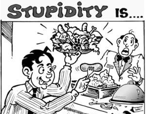 Stupidity is ... Piling up the PLATE!