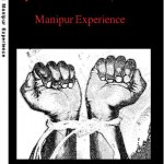 Armed Forces Special Powers Act 1958: Manipur Experience