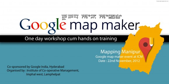 One day hand on training on Mapping Manipur using Google Mapmaker Institute of Co-operative Management(ICM),Lamphelpat