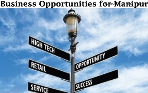 BUSINESS OPPORTUNITY for Manipur