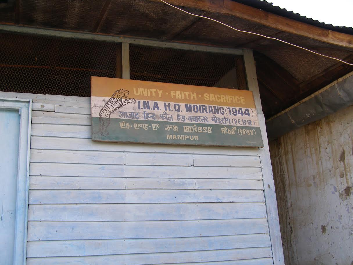 The INA headquarters in Moirang, Manipur still has the original INA signboard.
